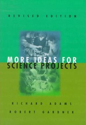 More Ideas for Science Projects (Revised Edition)