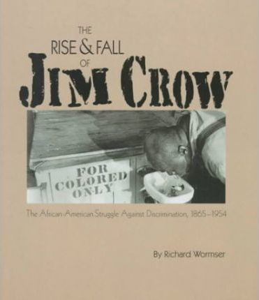 The Rise & Fall of Jim Crow