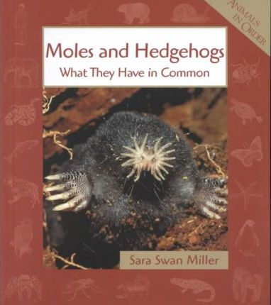 Moles and Hedgehogs