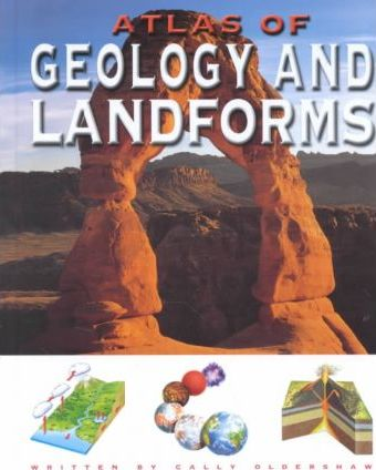 Atlas of Geology and Landforms