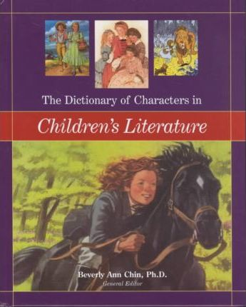 The Dictionary of Characters in Children's Literature