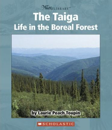 The Taiga: Life in the Boreal Forest