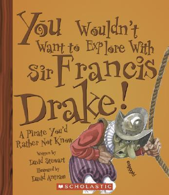 You Wouldn'T Want to be Sir Francis Drake