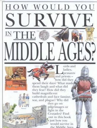 How Would You Survive in the Middle Ages