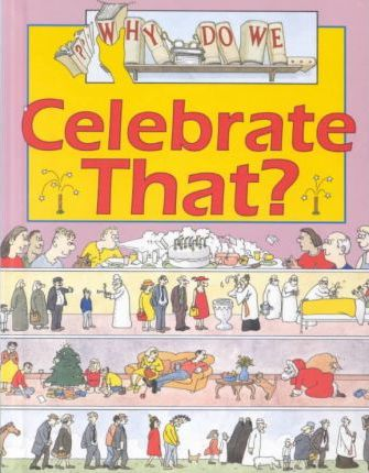 Why Do We Celebrate That?