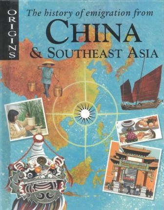 The History of Emigration from China & Southeast Asia