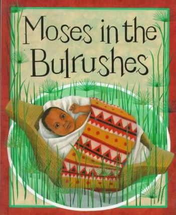 Moses in Bulrushes