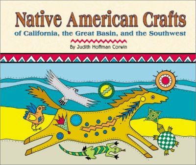 Native American Crafts of California, the Great Basin, and the Southwest
