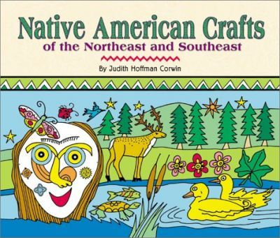Native American Crafts of the Northeast and Southeast