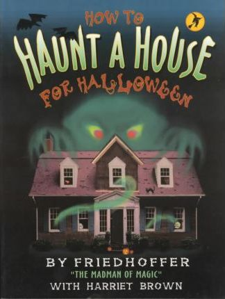 How to Haunt a House for Halloween
