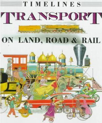 Transport, on Land, Road and Rail