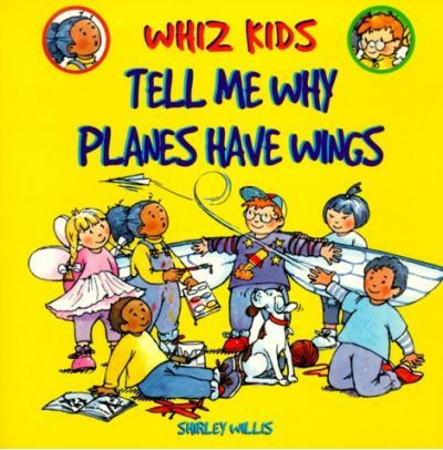 Tell Me Why Planes Have Wings