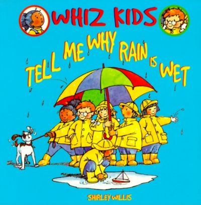 Tell Me Why Rain is Wet