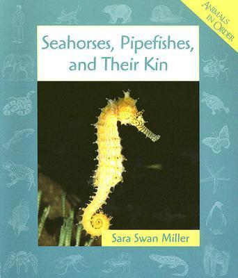 Seahorses, Pipefishes, and Their Kin