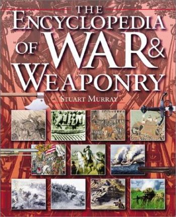 The Encyclopedia of War & Weaponry