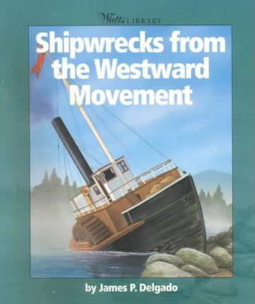 Shipwrecks from the Westward Movement
