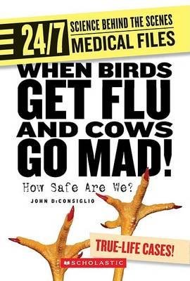 When Birds Get Flu and Cows Go Mad!