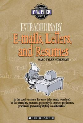Extraordinary E-Mails, Letters, and Resumes