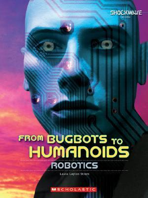 From Bugbots to Humanoids