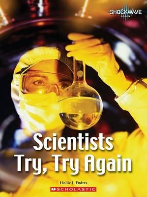 Scientists Try, Try Again