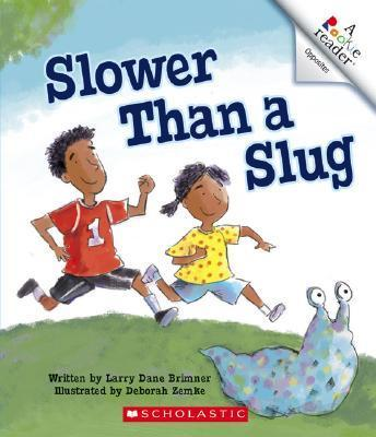 Slower Than a Slug