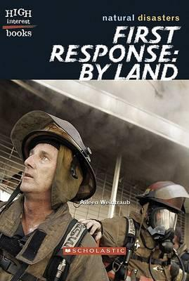 First Response: By Land