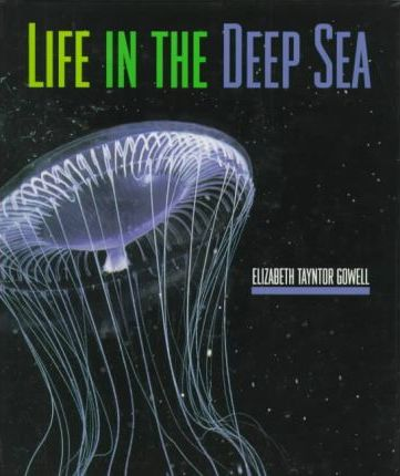 Life in the Deep Sea
