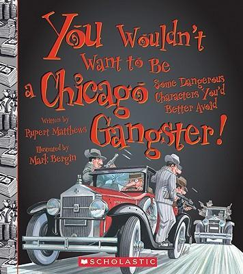 You Wouldnt Want to Be a Chicago Gangster!