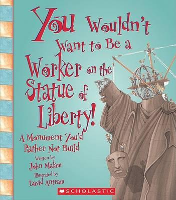 You Wouldnt Want to Be a Worker on the Statue of Liberty!