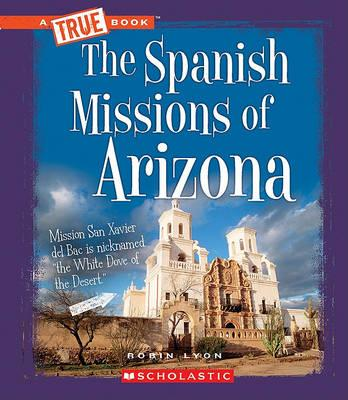 The Spanish Missions of Arizona