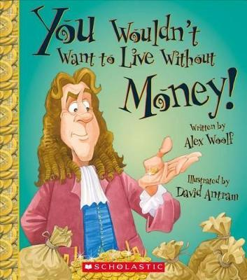 You Wouldn't Want to Live Without Money!