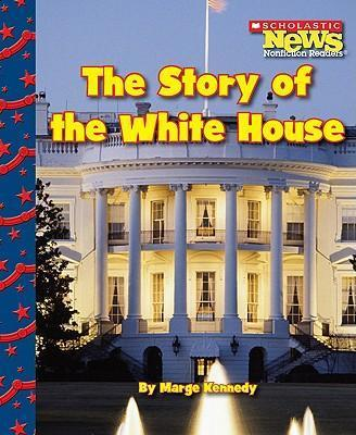 The Story of the White House