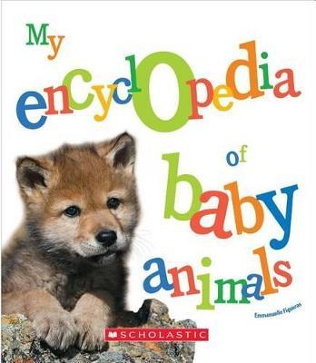 My Encyclopedia of Baby Animals