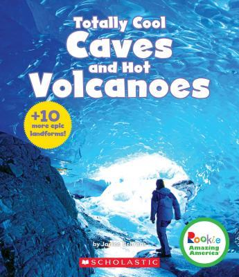 Totally Cool Caves and Hot Volcanoes