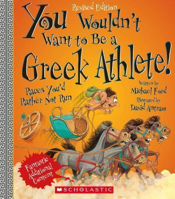 You Wouldn't Want to Be a Greek Athlete! (Revised Edition)