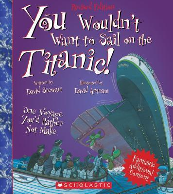 You Wouldn't Want to Sail on the Titanic!