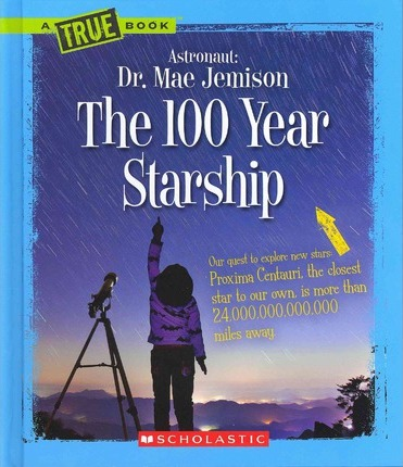 A True Book-Dr. Mae Jemison and 100 Year Starship (Set of 4)