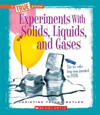 Experiments with Solids, Liquids, and Gases
