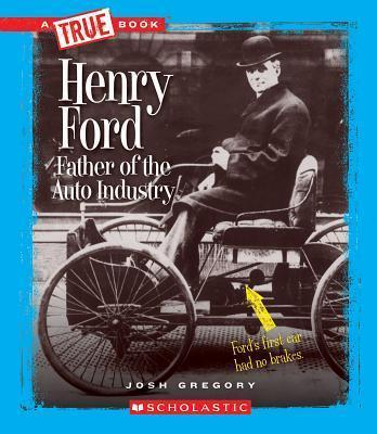 Henry Ford Father of the Auto Industry