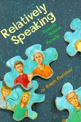Relatively Speaking: Poems about Family
