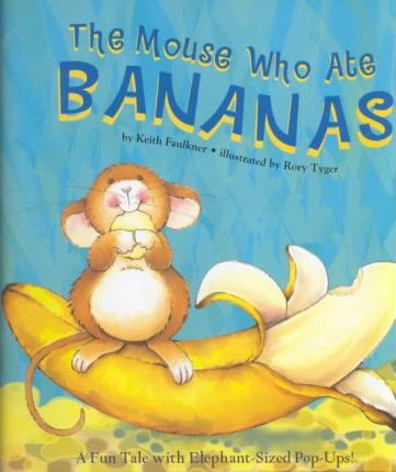 The Mouse Who Ate Bananas