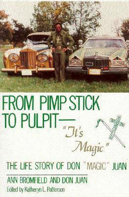 "From Pimp Stick to Pulpit--""it's Magic"""