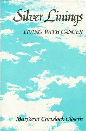 Silver Linings : Living with Cancer