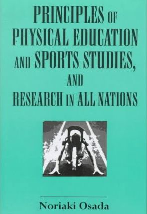 Principles of Physical Education and Sports Studies, and Research in All Nations