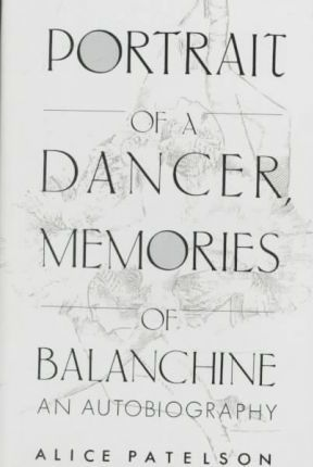 Portrait of a Dancer, Memories of Balanchine