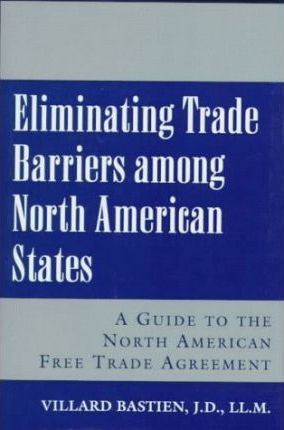 Eliminating Trade Barriers Among North American States