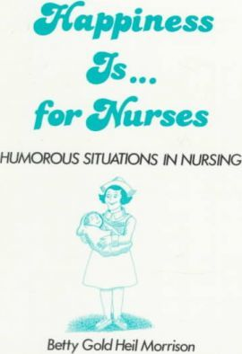 Happiness Is ...for Nurses