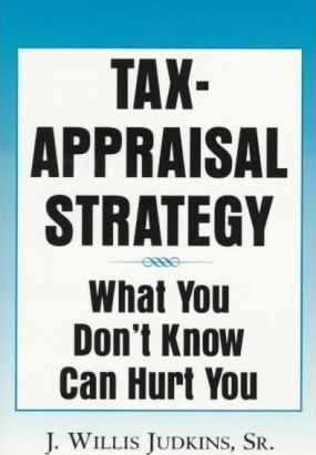 Tax-Appraisal Strategy : What You Don't Know Can Hurt You