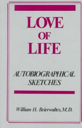 Love of Life: Autobiographical Sketches