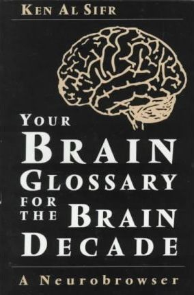 Your Brain Glossary for the Brain Decade